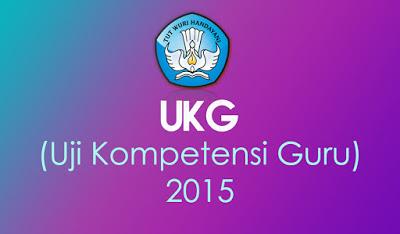 Uji Kompetensi Guru Ukg 2015 Share The Knownledge
