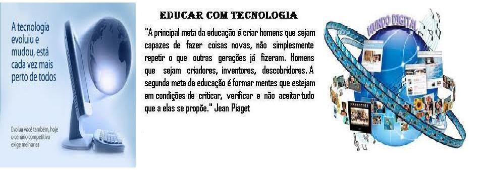 Educar  com  Tecnologia