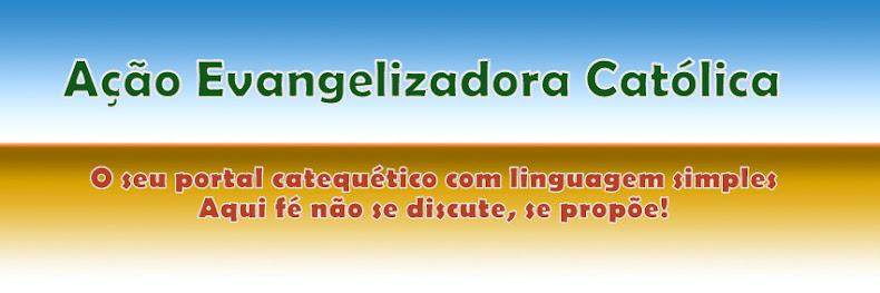 AÇÃO EVANGELIZADORA CATÓLICA