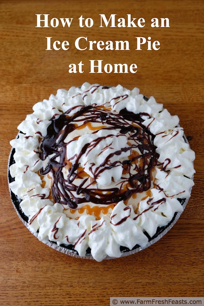 How to Make an Ice Cream Pie at Home (#IceCreamWeek) from Farm Fresh Feasts