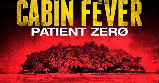 Cabin Fever 3 Patient Zero Is More Red Goo Than Surprise Ending A