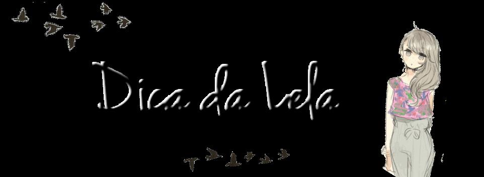 Dica da Lela