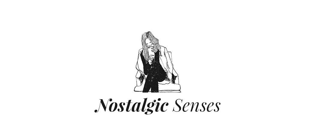Nostalgic Senses