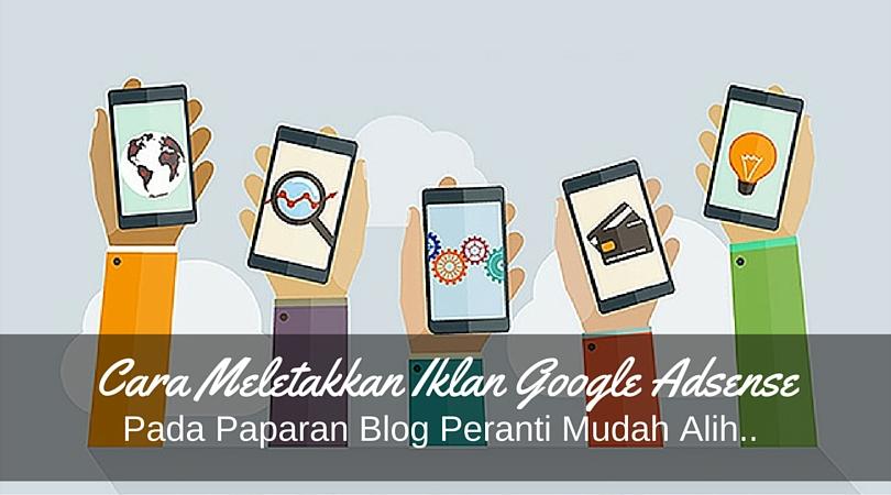 Cara Meletakkan Iklan Google Adsense Pada Mobile View