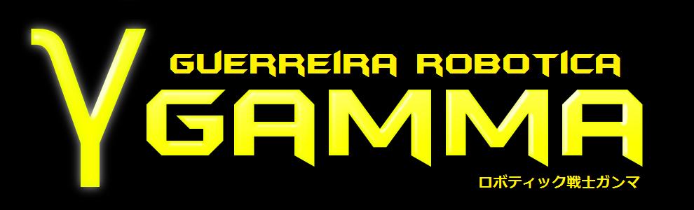 Guerreira Robótica Gamma