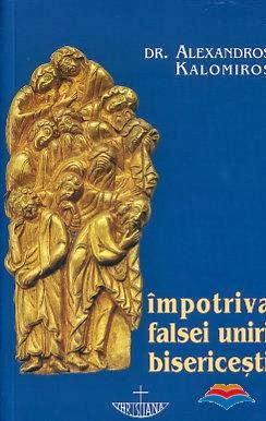 http://www.librariasophia.ro/carti-Impotriva-falsei-uniri-bisericesti-Kalomiros-Alexandros-dr-so-127.html