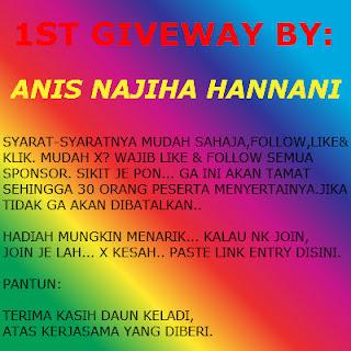 1ST GIVEAWAY BY: ANIS NAJIHA HANNANI