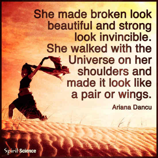 Image of: Inspiring Quotes She Made Broken Look Beautiful And Strong Look Invincible Ariana Dancu Quotes Quotes She Made Broken Look Beautiful And Strong Look Invincible 101 Quotes