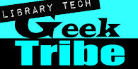 Library Tech Geek Tribe