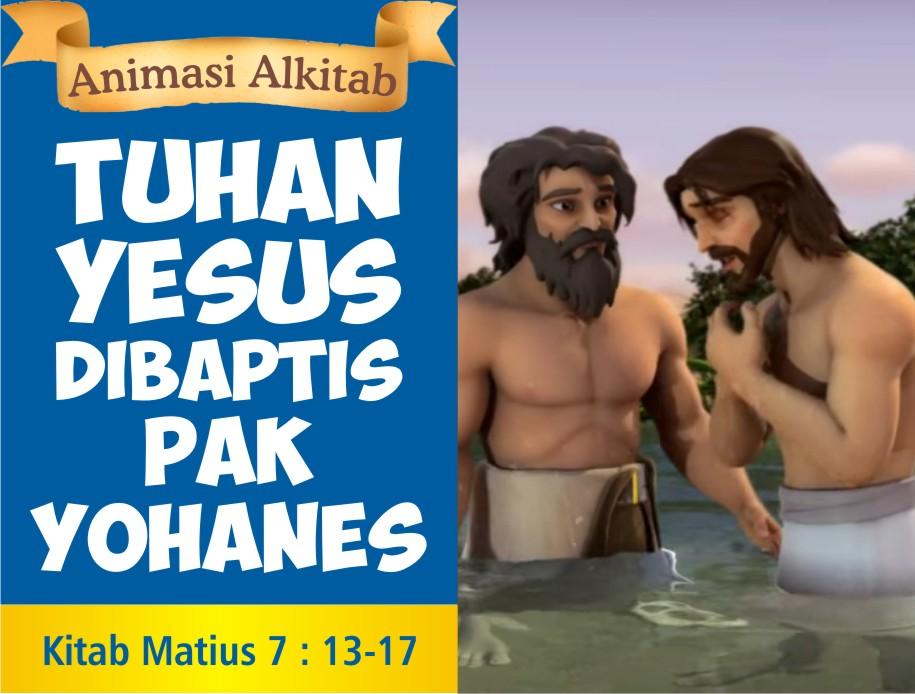 Tuhan Yesus Dibaptis Pak Yohanes