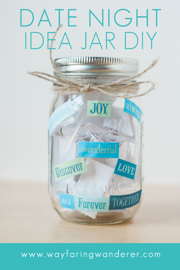 Date Night Idea Jar DIY + Free Printable | Easy Valentine Day Gift Idea