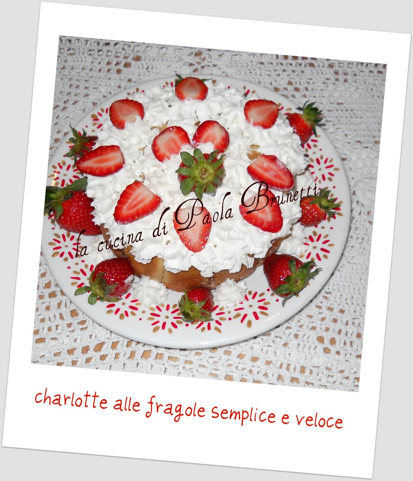 La cucina di paola brunetti charlotte alle fragole in for Cucina veloce e semplice