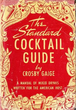 the standard cocktail guide by crosby gaige