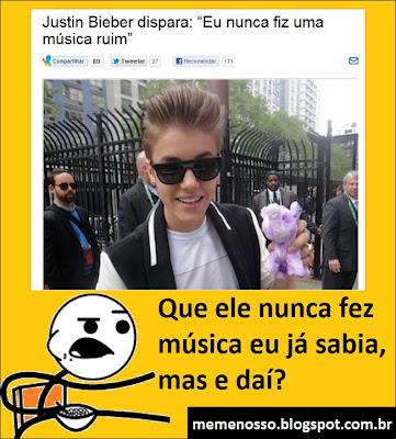 """Justin bieber diz """"eu nunca fiz uma música ruim"""" Que ele nunca fez uma música eu já sabia mas e daí?"""