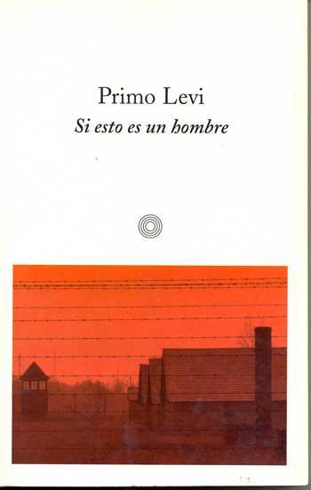 Primo Levi, Auschwitz: adentro era el infierno, afuera no es el ...