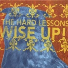 The Hard Lessons - Wise Up!