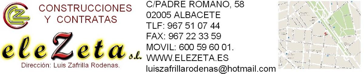 ( LZ ) LUIS ZAFRILLA RODENAS Y CONSTRUCCIONES Y CONTRATAS ELEZETA S.L