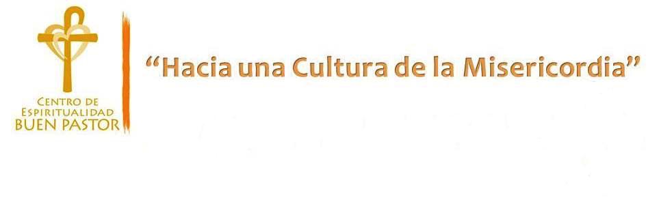 """""""Hacia una Cultura de la Misericordia"""""""