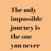 The only impossible journey is the