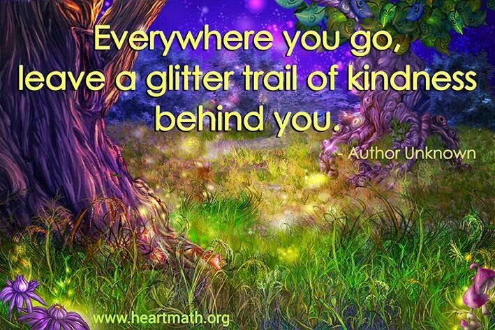 """""""Everywhere you go, leave a glitter trail of kindness behind you."""" ~ Unknown; Drawing of a forest with a glittering light. www.heartmath.org"""
