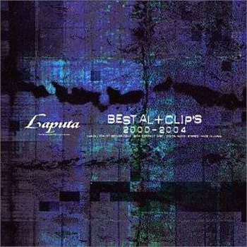 [MUSIC VIDEO] Laputa – Best AL+CLIP'S 2000~2004 (2004/7/28)