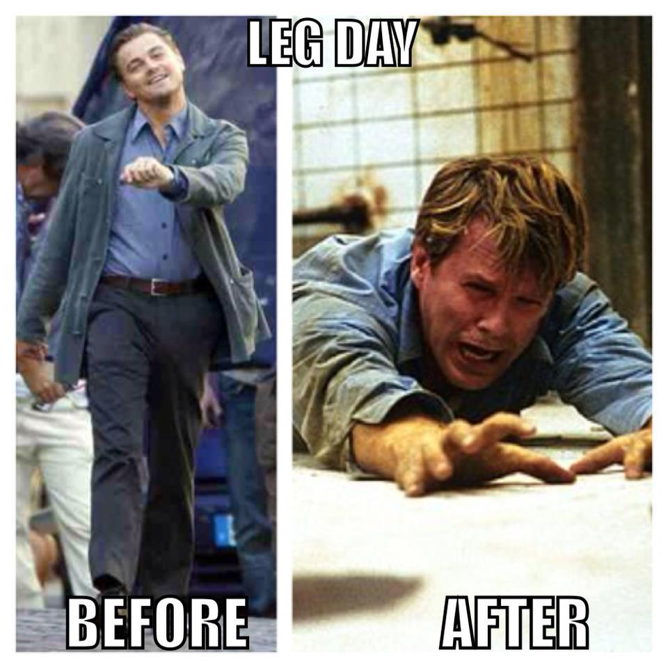 Trust me, you are not the first to experience this.   Leg Day Leg Day Leg Day Leg Day Leg Day Leg Day