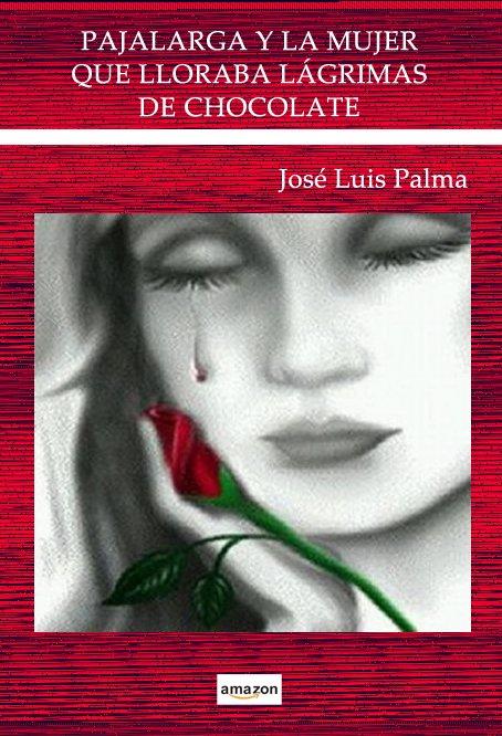 Pajalarga y la mujer que lloraba lágrimas de chocolate