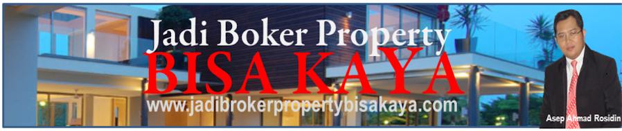 JADI BROKER PROPERTY BISA KAYA