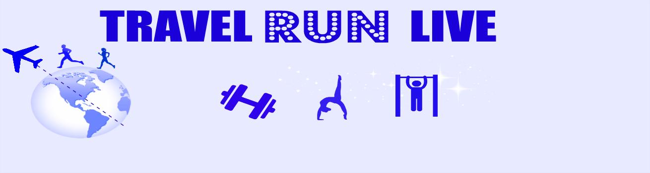 Travel, Run, Live