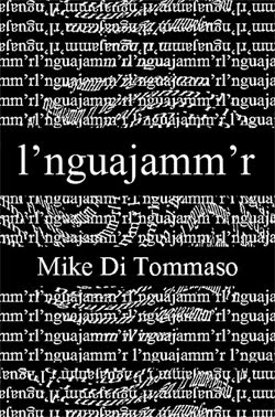 l'nguajamm'r by Mike Di Tommaso | Coming Soon In February 2022!