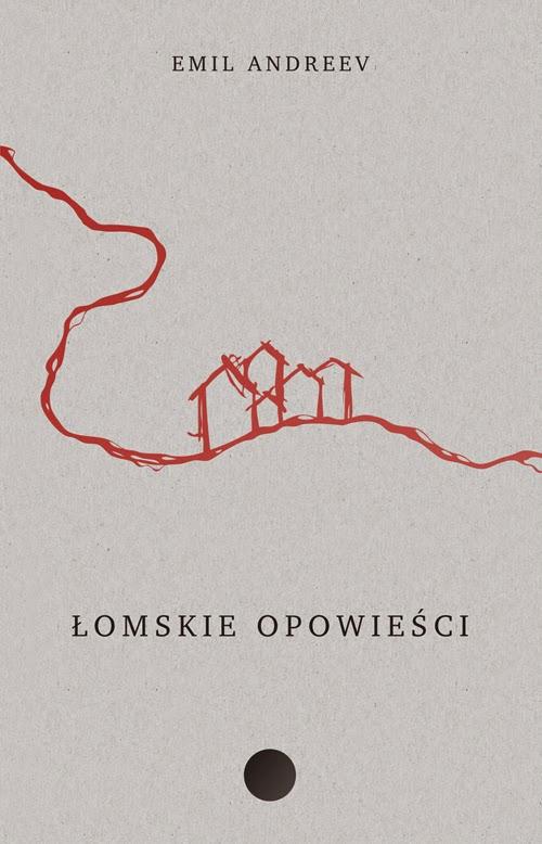 """""""Łomskie opowieści"""" - Emil Andreev"""