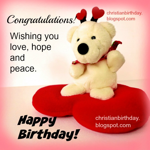Wishing you Love Hope and peace Happy Birthday – Nice Happy Birthday Cards