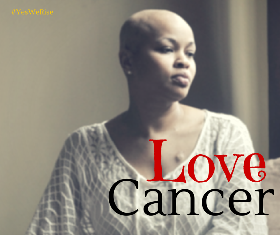 Love Cancer [How to cope with cancer] | Yes, We Rise