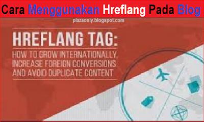 Cara Menggunakan Hreflang Pada Blog