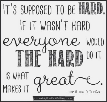 The Hard is What Makes it Great | delightinthelittlethings.com