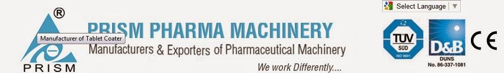 Prism Pharma Machinery : Tablet Coater, Auto Coater, Stirrer- Agitator
