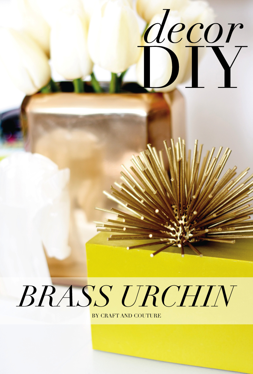 Decor DIY: Brass Urchin | Craft and Couture