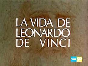 Las mini series de nuestra vida la vida de leonardo de vinci for La vita di leonardo da vinci