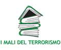 I MALI DEL TERRORISMO