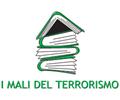 I MALI DEL TERRORISMO