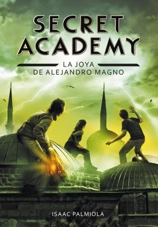 Portada del libro La joya de Alejandro Magno, de Isaac Palmiola, de la serie Secret Academy