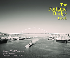 The Portland Bridge Book by Sharon Wood Wortman