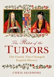 The Rise of the Tudors: The Family That Changed English History by Chris Skidmore