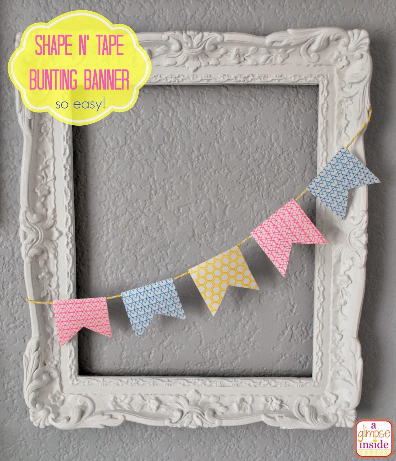 http://www.aglimpseinsideblog.com/2014/05/easy-shape-n-tape-bunting-banner.html