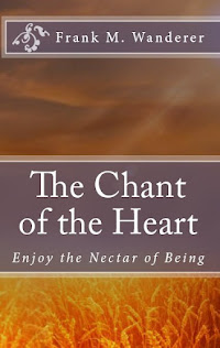 "NOW AVAILABLE - ""Chant of the Heart"" by Frank M. Wanderer"