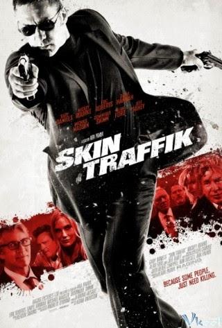 Sát Thủ Hoàn Lương - Skin Traffik
