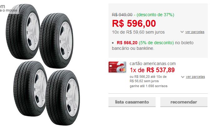 http://www.americanas.com.br/produto/120008293/kit-com-4-pneus-pirelli-aro-13-175-70r13-p400?opn=AFLACOM&franq=AFL-03-117316&loja=02