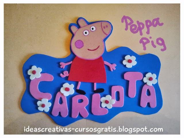 Ideas Creativas Alyss *: Letrero Peppa Pig. Manualidad en Goma Eva