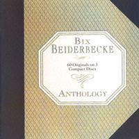 bix beiderbecke - anthology (1993)