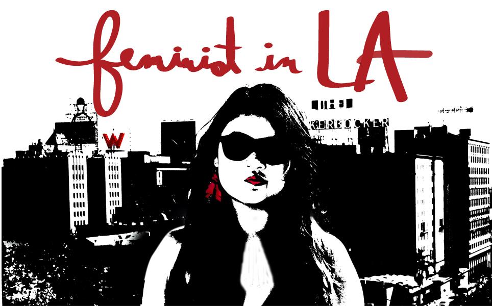 feminist in LA